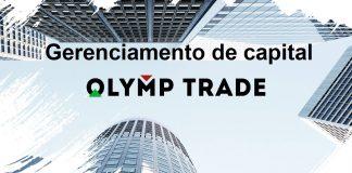 Estratégia de gerenciamento de capital na Olymp Trade?